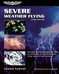 Severe Weather Flying Increase Your Knowledge and Skill in Avoidance of Thunderstorms, Icing...
