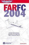 Farfc 2004 Federal Aviation Regulations for Flight Crew, Includes Parts 1, 25,63,65, and 121