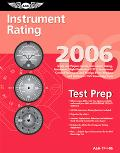 Instrument Rating Test Prep 2006: Study and Prepare for the Instrument Rating, Instrument Fl...