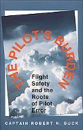 Pilot's Burden Flight Safety And the Roots of Pilot Error