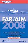 FAR/AIM 2008: Federal Aviation Regulations/Aeronautical Information Manual