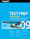 Private Pilot Test Prep 2009: Study and Prepare for the Recreational and Private Airplane, H...