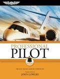 Professional Pilot: Proven Tactics and PIC Strategies