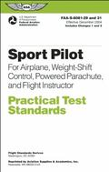 Sport Pilot Practical Test Standards for Airplane, Weight-Shift Control, Powered Parachute, ...