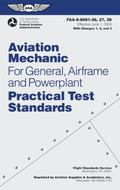 Aviation Mechanic Practical Test Standards for General, Airframe and Powerplant: FAA-S-8081-...