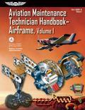 Aviation Maintenance Technician HandbookAirframe: FAA-H-8083-31 Volume 1 (FAA Handbooks series)