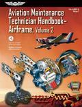 Aviation Maintenance Technician HandbookAirframe: FAA-H-8083-31 Volume 2 (FAA Handbooks series)