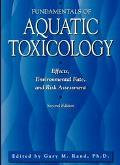 Fundamentals of Aquatic Toxicology Effects, Environmental Fate, and Risk Assessment