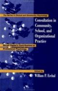 Consultation in Community, School, and Organizational Practice Gerald Caplan's Contributions...