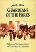 Guardians of the Parks A History of the National Parks and Conservation Association