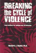 Breaking the Cycle of Violence Interventions for Bullying and Victimization