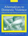 Alternatives to Domestic Violence A Homework Manual for Battering Intervention Groups