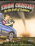 Storm Chasers! on the Trail of Twisters A Kids' Guide to Safe Storm Chasing