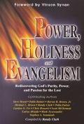 Power, Holiness, and Evangelism Rediscovering God's Purity, Power, and Passion for the Lost