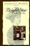 Jeannette Rankin 1880-1973  Bright Star in the Big Sky