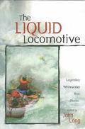Liquid Locomotive Legendary Whitewater River Stories