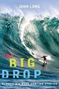 Big Drop Classic Big Wave Surfing Stories