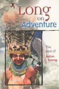 Long on Adventure The Best of John Long
