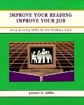 Improve Your Reading Improve Your Job  Basic Reading Skills for the Working Adult