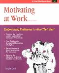 Motivating at Work Empowering Employees to Give Their Best