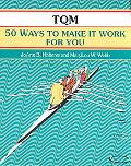 Tqm 50 Ways to Make It Work for You