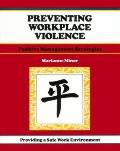 Preventing Workplace Violence Positive Management Strategies