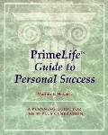 Prime Life Guide to Personal Success A Planning Guide for the 40-Plus Generation