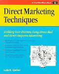 Direct Marketing Techniques Building Your Business Using Direct Mail and Direct Response Adv...