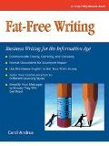 Fat-Free Writing Business Writing for the Information Age