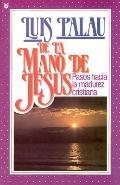 De la Mano de Jesus: Pasos Hacia la Madurez Cristiana