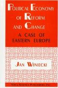 Political Economy of Reform and Change A Case of Eastern Europe
