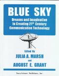 Blue Sky Dreams and Imagination in Creating 21st Century Communication Technology