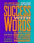 Success with Words: An Easy-to-Use Step-by-Step System That Gives You a More Powerful Vocabu...