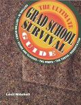 Peterson's the Ultimate Grad School Survival Guide Getting In, Getting Money, Exams and Clas...