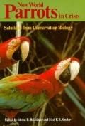 New World Parrots in Crisis: Solutions from Conservation Biology - Steven R. Beissinger - Pa...