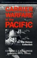 Carrier Warfare in the Pacific: An Oral History Collection - E.T. T. Wooldridge - Hardcover