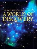 Smithsonian Institution A World of Discovery  An Exploration of Behind-The-Scenes Research i...