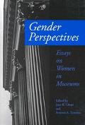 Gender Perspectives Essays on Women in Museums