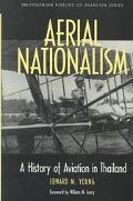 Aerial Nationalism A History of Aviation in Thailand
