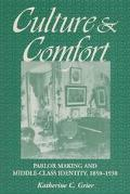 Culture & Comfort Parlor Making and Middle-Class Identity, 1850-1930