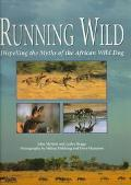 Running Wild Dispelling the Myths of the African Wild Dog