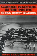 Carrier Warfare in the Pacific An Oral History Collection