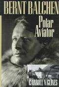 Bernt Balchen Polar Aviatior