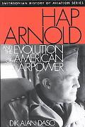 Hap Arnold and the Evolution of American Airpower