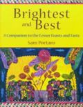 Brightest and Best A Companion to the Lesser Feasts and Fasts