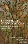 In Praise of Congregations: Leadership in the Local Church Today