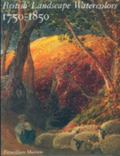 British Landscape Watercolors, 1750-1850