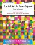 The Cricket in Times Square (Chester Cricket Series) (Teacher Guide)