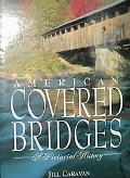 American Covered Bridges - Jill Caravan - Hardcover - Special Value