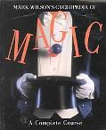 Mark Wilson's Cyclopedia of Magic A Complete Course